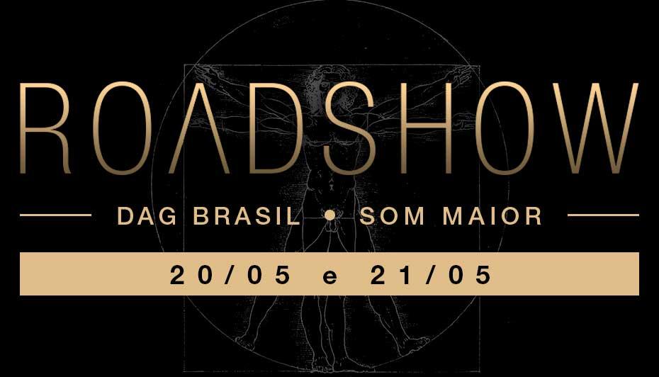 Evento ROADSHOW | DAG Brasil